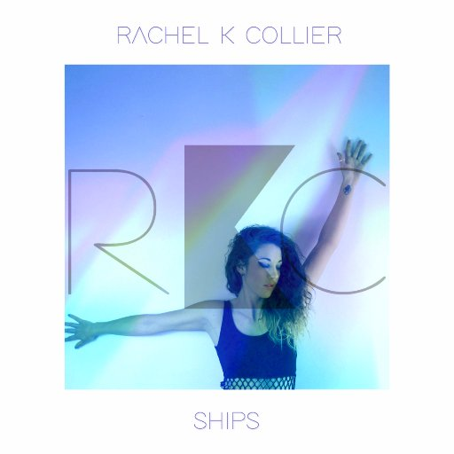 Rachel K Collier's 'Ships' is Record Of The Day