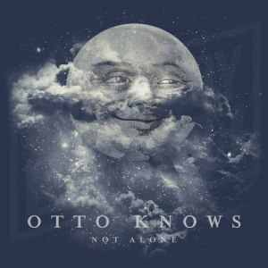 Otto Knows releases latest single 'Not Alone'