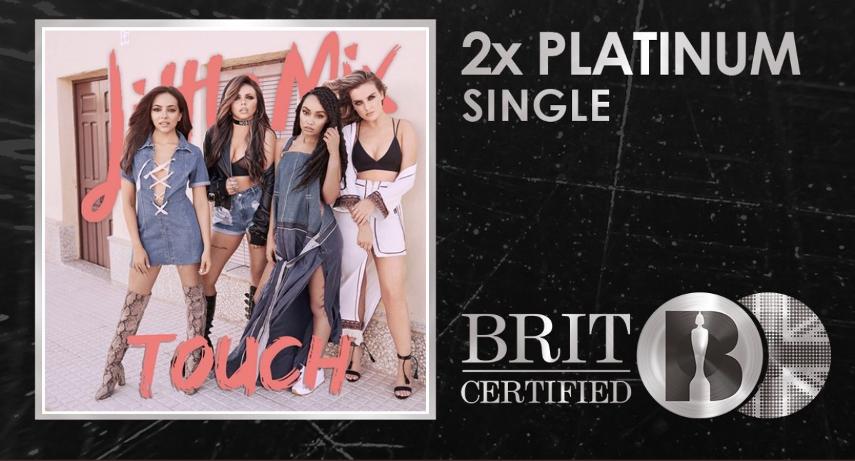 "Little Mix's ""Touch"" certified 2 x Platinum in the UK with over 1,200,000 sales"