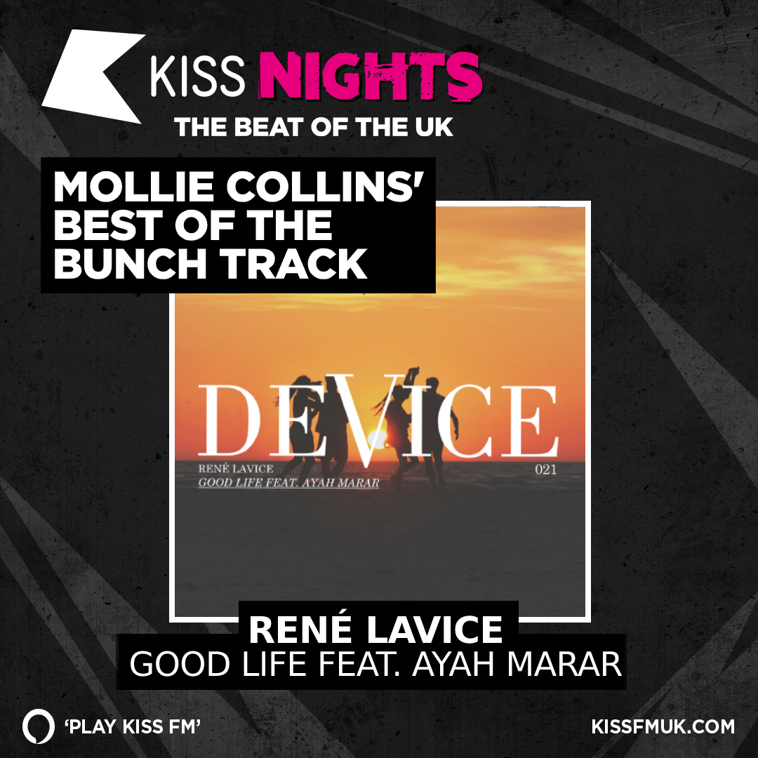 Kiss Nights: Best of the Bunch Track: Rene LaVice ft. Ayah Marar – Good Life